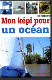 De l'Orénoque à l'Amazone. Sur un voilier de dix mètres - Jean-François Diné